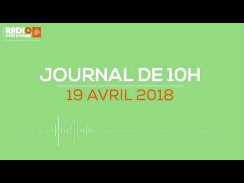 Le joural de 10H00 du 19 avril 2018-Radio Côte d'Ivoire