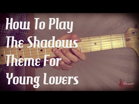 How to play Theme For Young Lovers by the Shadows - Guitar Lesson Tutorial