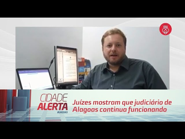 Juízes mostram que judiciário de Alagoas continua funcionando de casa