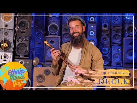 Ethnic Music Guy: The Armenian Duduk