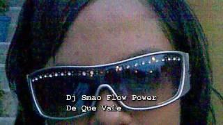 Dj Smao - De Que Vale