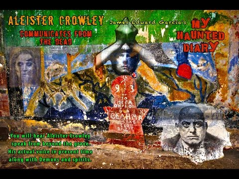 ALEISTER CROWLEY Conjured Speaks Demons Paranormal Abbey Thelema MY HAUNTED DIARY