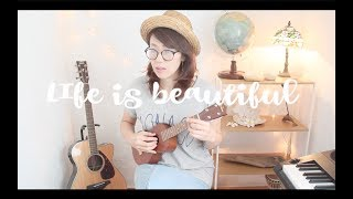Cover images Life is beautiful Cover ウクレレ弾き語り コード付き