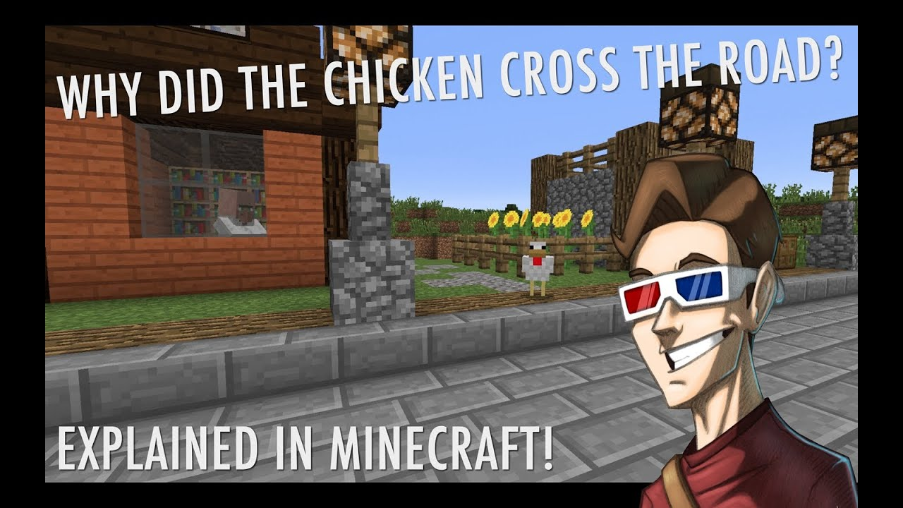 why did the chicken cross the road explained in minecraft youtube