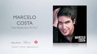 """Marcelo Costa - """"Esta Balada Que Te Dou"""""""