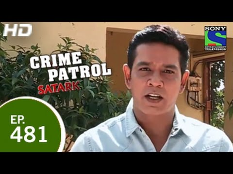 Crime Patrol - क्राइम पेट्रोल सतर्क - Episode 481 - 13th March 2015
