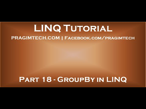 Part 18 GroupBy in LINQ