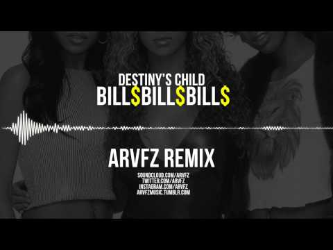 Destiny's Child - Bill$ Bill$ Bill$ (ARVFZ Remix)