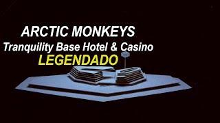 Arctic Monkeys - Tranquility Base Hotel & Casino (Legendado)
