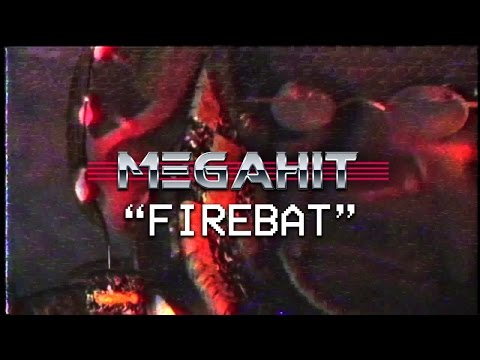 Megahit - Firebat (Official Video)