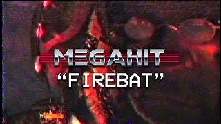 Megahit - Firebat (Official video)