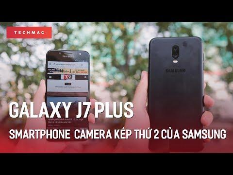 Trên tay Galaxy J7 Plus: Smartphone camera kép thứ 2 của Samsung