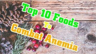 Top 10 Foods To Combat Anemia