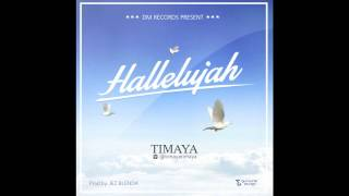 hallelujah   timaya official audio official timaya