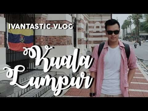 IVANTASTIC VLOG #10 - KUALA LUMPUR 2017 : BACKPACKING WITH MY BEST FRIENDS!