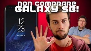 5 MOTIVI per NON COMPRARE il Galaxy S8