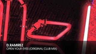 D.Ramirez - Open Your Eyes (Original Club Mix)
