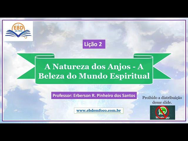 Lição 2 - A natureza dos Anjos - A Beleza do Mundo Espiritual