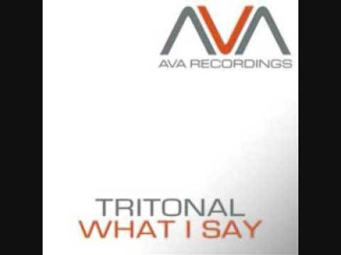 Tritonal what i say original mix