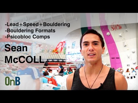 Sean McColl Interview - The 3 Disciplines + Bouldering Formats + Psicobloc Comps