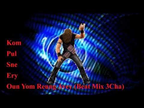 Nhạc Sống Beat Khmer - Kompul Sne Bong Ery Oun Yom Rerng Avey  (Mix 3Cha) | Soly Thach
