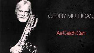 Download Gerry Mulligan - As Catch Can MP3 song and Music Video