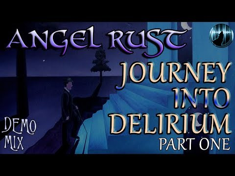 Angel Rust | Journey Into Delirium - Part One | Demo Mix