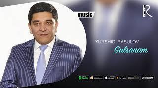 Xurshid Rasulov - Gulsanam (Official music)