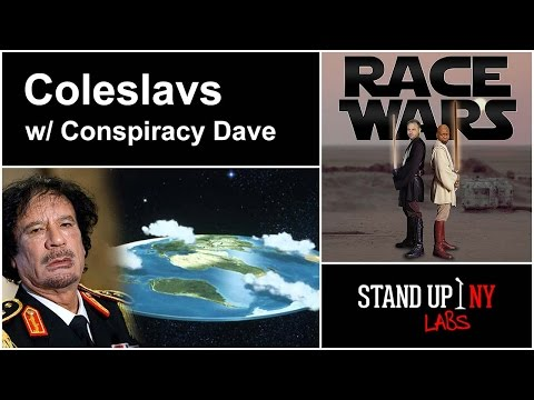 Coleslavs w/ Conspiracy Dave