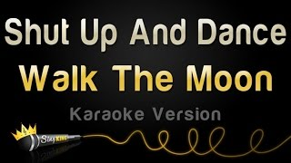 Walk The Moon - Shut Up And Dance (Karaoke Version)