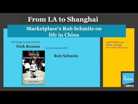 From LA to Shanghai: Marketplace's Rob Schmitz on life in China