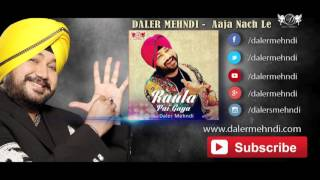 Aaja Nach Le Song Full Audio Song | Raula Pai Gaya | Daler Mehndi | DRecords