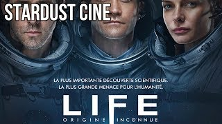 STARDUST CINE : LIFE (Attention Spoilers)