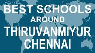 Best Schools around Thiruvanmiyur Chennai   CBSE, Govt, Private, International | Vidhya Clinic