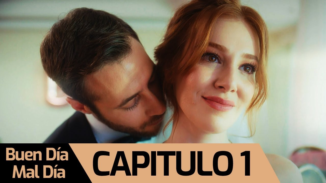 Download Buen Día Mal Día | Iyi Günde Kötü Günde Capitulo 1 (SUBTITULO ESPAÑOL)