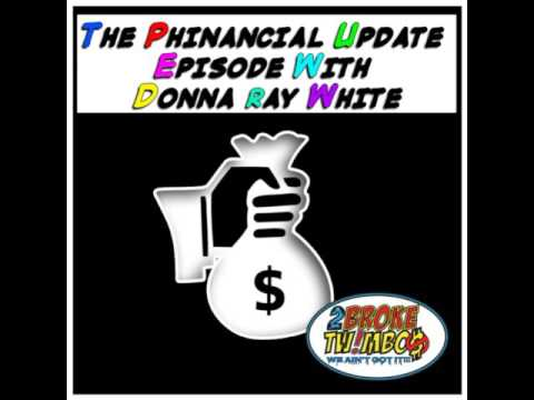 The Phinancial Update Episode With Donna Ray White (Audio)