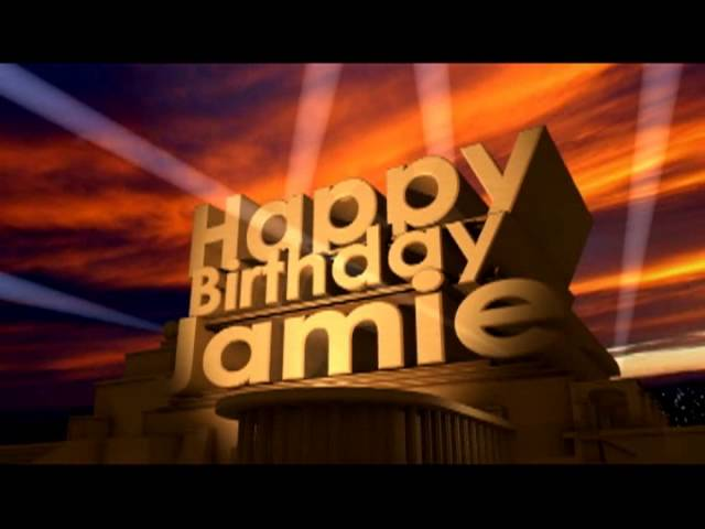 Happy Birthday Jamie Youtube