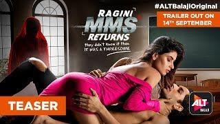 RAGINI MMS RETURNS | Trailer out on 14th September | #ALTBalaj…
