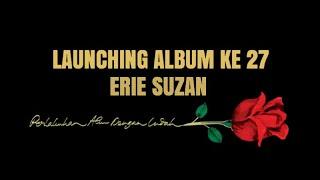 ERIE SUZAN LAUNCHING ALBUM KE 27 BERSAMA ADIBAL, LESTI, WENI, IRSYA, BENIQNO, & JULIA VIO