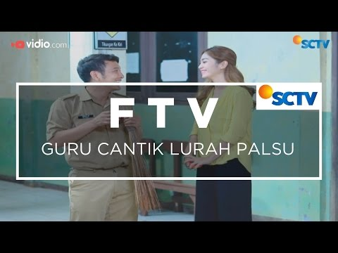 FTV SCTV - Guru Cantik Lurah Palsu