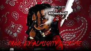 (NEW)YOUNG NUDY x 21 SAVAGE TYPE BEAT 2018SLIMEBALL 3 INTRO(PROD. BY ALMIGHTY SUPREME)