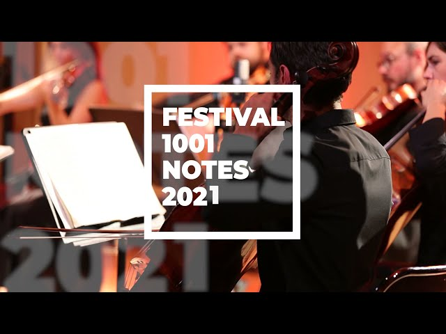 Revivez l'édition 2021 du Festival 1001 Notes !!!