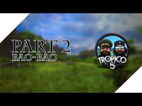 Tropico 5 Campaign - Let's Play - Bao-Bao - Part 2