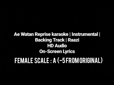 Ae Watan | Rearranged Backing Track | Reprise | Karaoke | Raazi | Female Scale : A