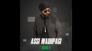 Mans K - Assi Wadhpagi I Official Music Video I Lyrical Video  I Desi Hip Hop 2019 I