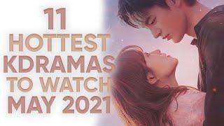 11 Hottest Korean Dramas To Watch in May 2021! [Ft. HappySqueak]