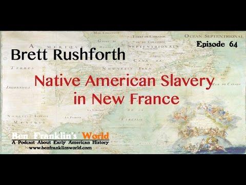 064 Brett Rushforth, Native American Slavery in New France