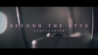 "Beyond The Styx - ""SanctuarINK"" Official Music Video"