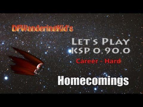 Let's Play - KSP 0.90.0 Hard Career Ep13 - Homecomings