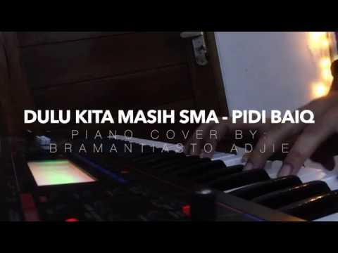 Pidi Baiq - Dulu Kita Masih SMA (Piano Cover) | OST. Dilan 1990